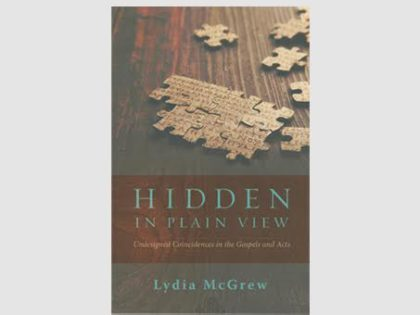 Pre-Order Hidden in Plain View: Undesigned Coincidences in the Gospels and Acts by Dr. Lydia McGrew!